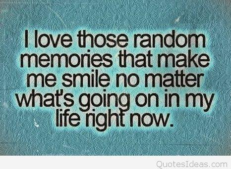 1540593251-memory-of-the-past-memories-quotes-_e2_80_93good-_e2_80_93-bad-sayings-_e2_80_93-quote-i-love-those-random-memories-that-make