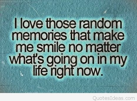 1540593251-memory-of-the-past-memories-quotes-_e2_80_93good-_e2_80_93-bad-sayings-_e2_80_93-quote-i-love-those-random-memories-that-make